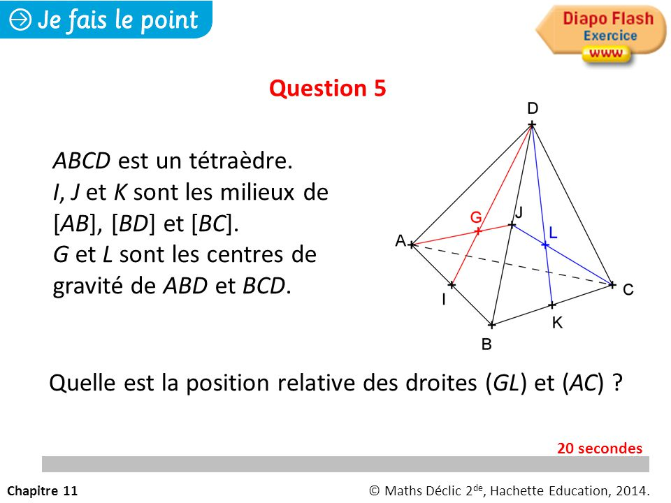 I, J et K sont les milieux de [AB], [BD] et [BC].